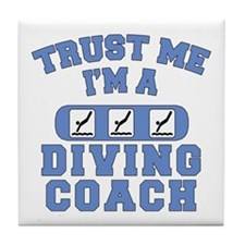 Trust Me I'm a Diving Coach Tile Coaster