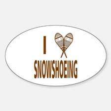 I Love Snowshoeing Sticker (Oval)