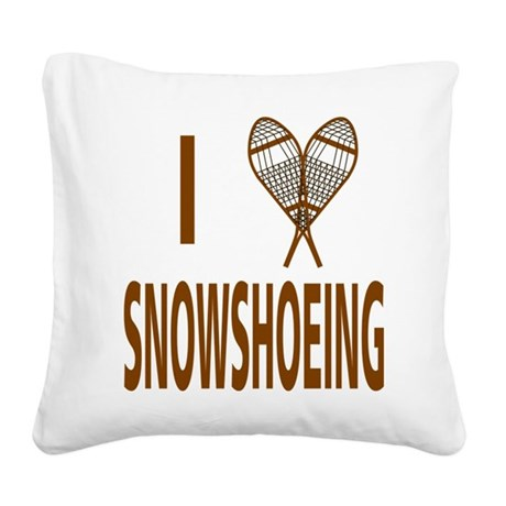 I Love Snowshoeing Square Canvas Pillow