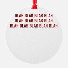Blah blah blah... Ornament