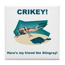 Crikey Here's My Friend The Stingray Tile Coaster