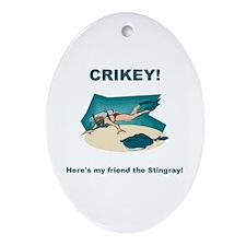 Crikey Here's My Friend The Stingray Ornament (Ova