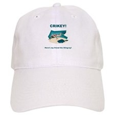 Crikey Here's My Friend The Stingray Baseball Cap