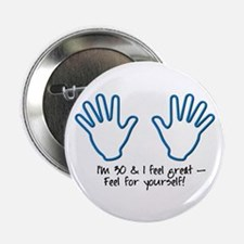 30th birthday humor, feel me Button