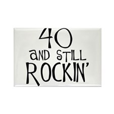 40th birthday, still rockin' Rectangle Magnet