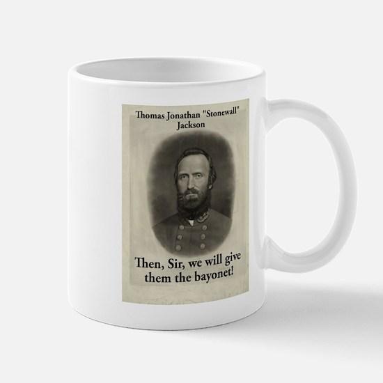 Then Sir We Will Give - Stonewall Jackson Small Mug