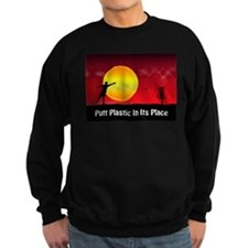 Putt Plastic In Its Place Sweatshirt