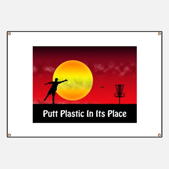 Putt Plastic In Its Place Banner