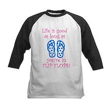 Life is Good as long as You're in Flip Flops Tee
