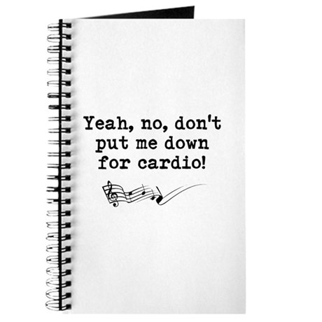 Dont Put Me Down for Cardio Quote Journal