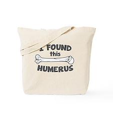 I Found This Humerus Tote Bag