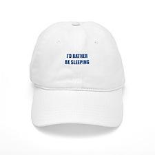Id Rather Be Sleeping Baseball Cap