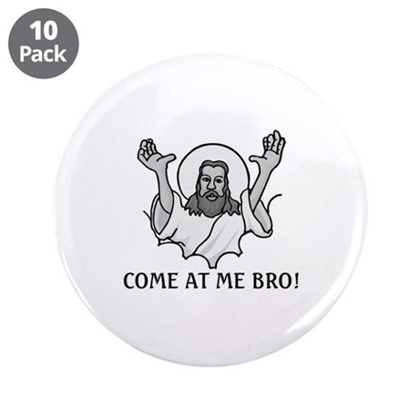 "Jesus Says Come At Me Bro 3.5"" Button (10 pack)"