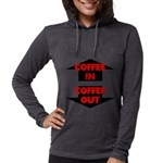 Coffee In Coffee Out Womens Hooded Shirt