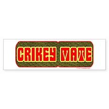 Crikey Mate Bumper Bumper Sticker