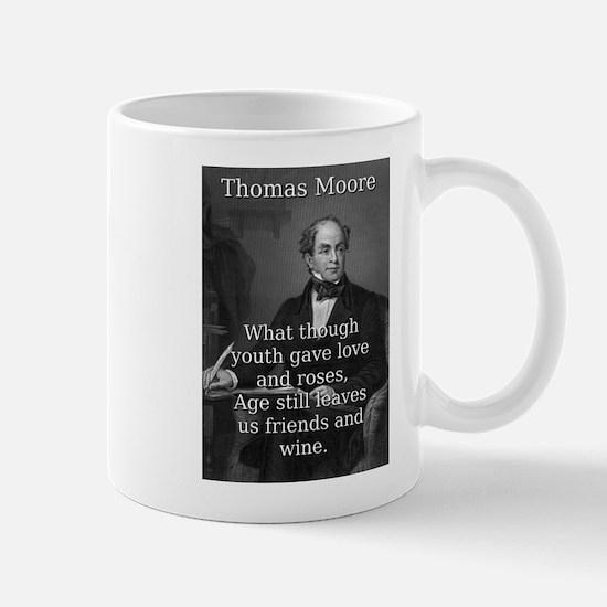 What Though Youth Gave - Thomas Moore Mug