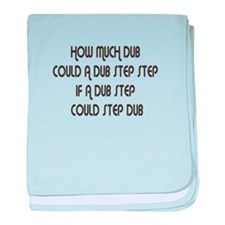 How Much Dub Step baby blanket