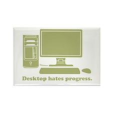 desktop hates progress Rectangle Magnet