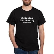 """stripping charity"" Black T-Shirt"