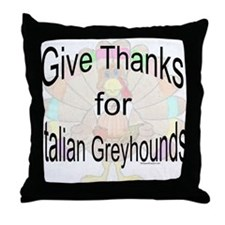 Thanks for Italian Greyhound Throw Pillow