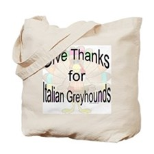 Thanks for Italian Greyhound Tote Bag