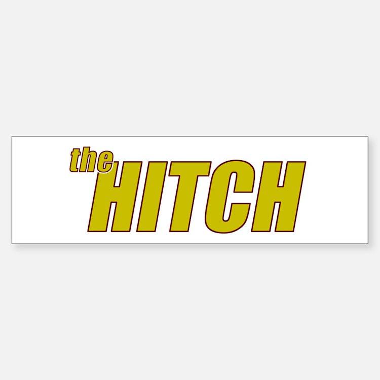 the HITCH Bumper Bumper Sticker