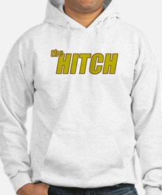 the HITCH Hoodie