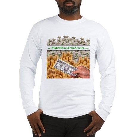 Make money from scratch long sleeve t shirt for Making a shirt from scratch