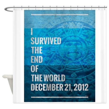 I Survived The End of The World Shower Curtain