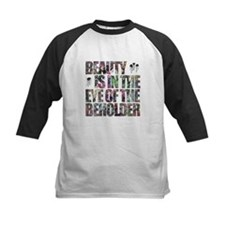 Beauty Is In The Eye of The Beholder Tee