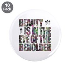 """Beauty Is In The Eye of The Beholder 3.5"""" Button ("""
