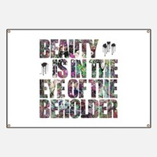 Beauty Is In The Eye of The Beholder Banner