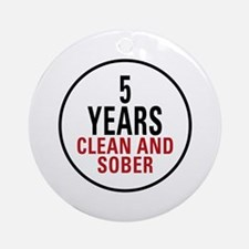 5 Years Clean & Sober Ornament (Round)