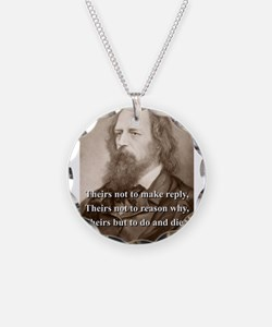 Theirs Not To Make Reply - Lord Tennyson Necklace