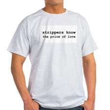 """""""strippers know price"""" Ash Grey T-Shirt"""