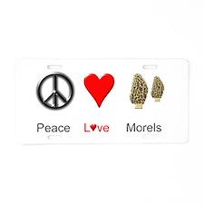 Peace Love Morels Aluminum License Plate