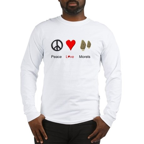 Peace Love Morels Long Sleeve T-Shirt