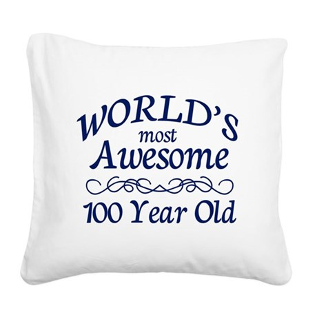 Awesome 100 Year Old Square Canvas Pillow
