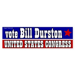 Bill Durston for Congress bumper sticker