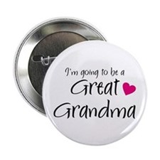 I'm going to be a Great Grandma! Button