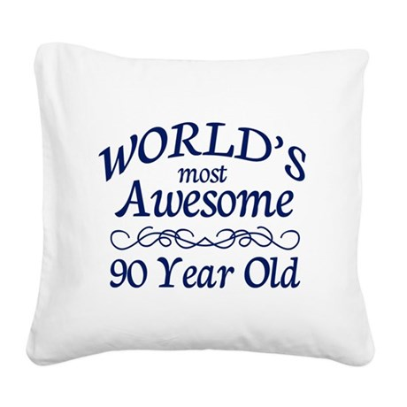 Awesome 90 Year Old Square Canvas Pillow