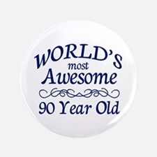 """Awesome 90 Year Old 3.5"""" Button"""