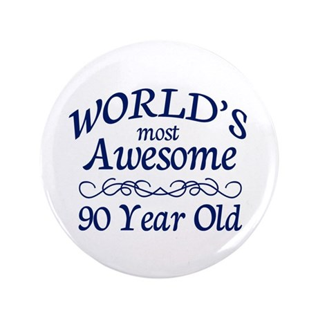 "Awesome 90 Year Old 3.5"" Button (100 pack)"