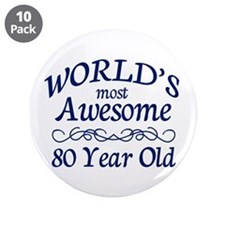 "Awesome 80 Year Old 3.5"" Button (10 pack)"