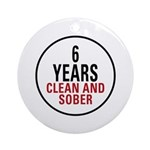 6 Years Clean & Sober Ornament (Round)
