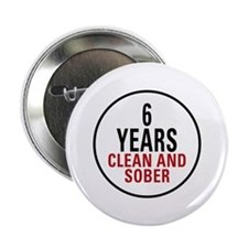 "6 Years Clean & Sober 2.25"" Button"