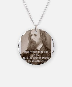 Boldly They Rode - Lord Tennyson Necklace