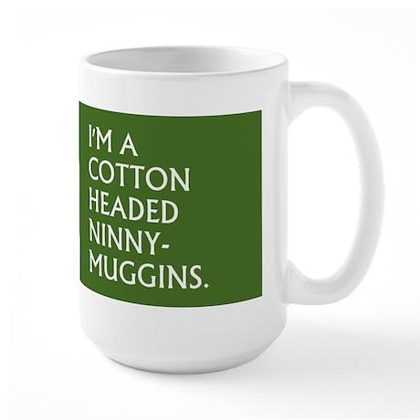 COTTON HEADED NINNY MUGGINS Large Mug