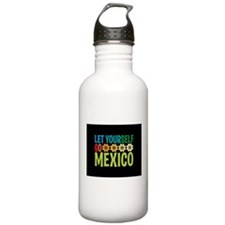 Let Yourself Go in Mexico Water Bottle