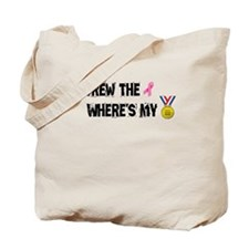 Screw the Ribbon Wheres my Medal! Tote Bag
